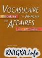 Vocabulaire progressif du francais des affaires avec 200 exercices + corrigés