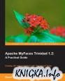 Apache MyFaces Trinidad 1.2: A Practical Guide