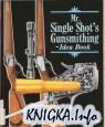 Mr. Single Shot\'s Gunsmithing- Idea Book