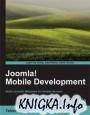 Joomla! Mobile Development Beginner`s Guide