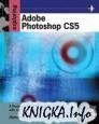 Exploring Adobe Photoshop CS5 (Design Exploration)