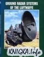Ground Radar Systems of the Luftwaffe 1939-1945