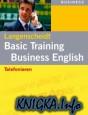Basic Training Business English: Telefonieren