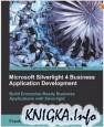 Microsoft Silverlight 4 Business Application Development: Beginners Guide