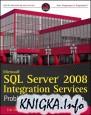 Microsoft SQL Server 2008 Integration Services: Problem, Design, Solution