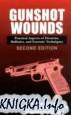 Gunshot Wounds: Practical Aspects of Firearms, Ballistics, and Forensic Techniques