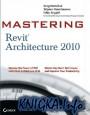Mastering Revit Architecture 2010