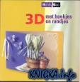 3D met Hoekjes en Randjes