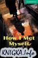 How I met Myself (адаптированная аудиокнига, level 3)
