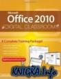 AGI Training Team, AGI Creative Team - Office 2010 Digital Classroom