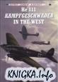 Самолеты Люфтваффе HE-111 в боях на западе