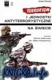 Terroryzm i jednostki antyterrorystyczne na świecie (Barwa i Broń 2)
