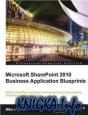 Microsoft SharePoint 2010 Business Application Blueprints