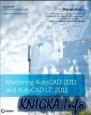 Mastering AutoCAD 2011 and AutoCAD LT 2011