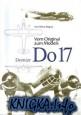 Vom Original zum Modell Do-17 Do-215.