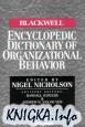 The Blackwell Encyclopedic Dictionary of Organizational Behavior