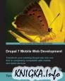 Drupal 7 Mobile Web Development: Beginner's Guide