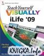 Teach Yourself VISUALLY iLife 09