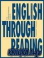 English Through Reading: учебное пособие